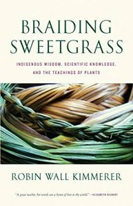 Braiding Sweetgrass by Robin Wall Kimmerle
